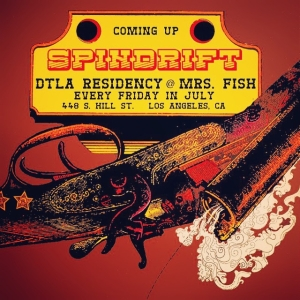 Just announced, @spindriftwest RESIDENCY DTLA FRIDAYS JULY 2015 @mrsfishlosangeles #bitchinsummer