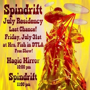 @spindriftwest LAST FREE RESIDENCY NIGHT THIS FRIDAY @mrsfishLA With guests @magicmirror 9:30pm Poster: thx to Nighthawk @heavytemple