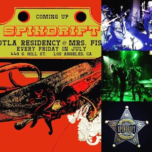 Kick off the 4th Tomorrow, in DTLA @spindriftwest EVERY FRI IN JULY FREE RESIDENCY w/ Special Guests! @Mrs Fish 9pm