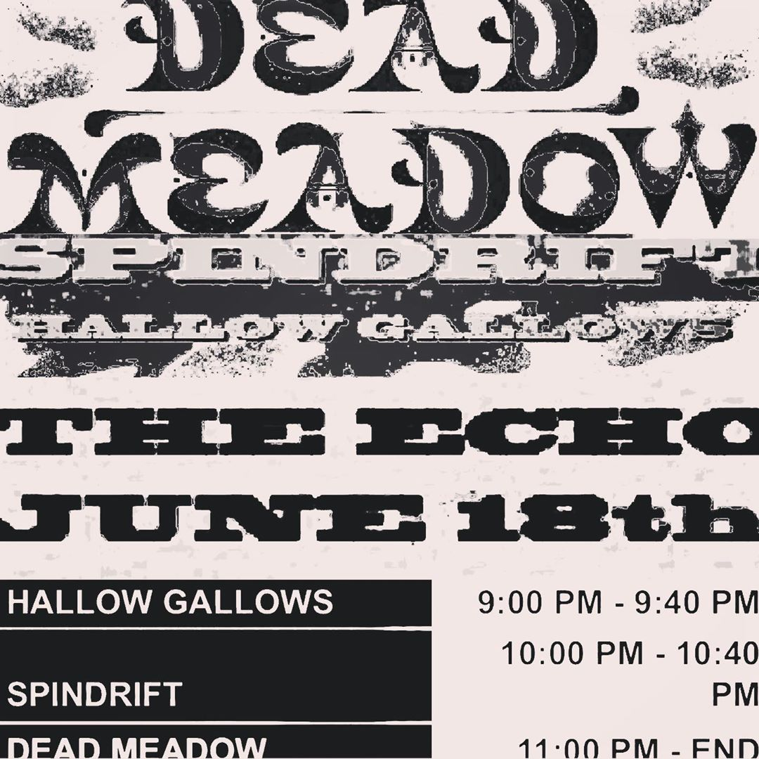 LA! Tues06.18.19 Set times!  @theechola @thedeadmeadow @spindriftwest @hallowgallows #echoparklake #losangelesbands #spindrift ••• #songsfromtheancientage #onvinyl #whiskeyandblood #limitededition @littlecloudrecords #notthesoda #psychedelicwarlordsfromouterspace